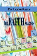 Dr. LeVar Kelly: The Faith Reaction