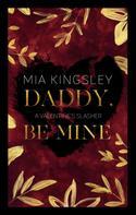Mia Kingsley: Daddy, Be Mine ★★★★
