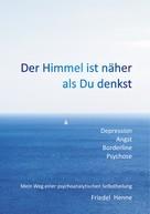 Friedel Henne: Der Himmel ist näher als du denkst