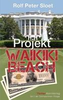 Rolf Peter Sloet: Projekt Waikiki Beach ★★★★