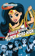 Lisa Yee: WONDER WOMAN auf der SUPER HERO HIGH ★★★★★