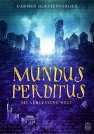 Carmen Gerstenberger: Mundus Perditus