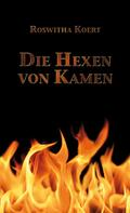 Roswitha Koert: Die Hexen von Kamen