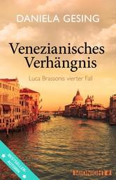 Venezianisches Verhängnis - Luca Brassonis vierter Fall
