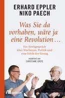 Erhard Eppler: Was Sie da vorhaben, wäre ja eine Revolution… ★★★★