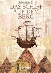 Das Schiff auf dem Berg - Eine Erzählung in zwölf Happen