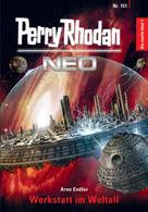 Arno Endler: Perry Rhodan Neo 151: Werkstatt im Weltall ★★★★★