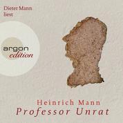 Professor Unrat (Ungekürzte Fassung)