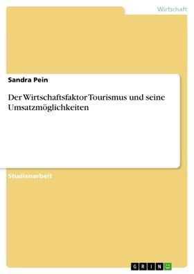 Der Wirtschaftsfaktor Tourismus und seine Umsatzmöglichkeiten