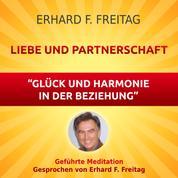 Liebe und Partnerschaft - Glück und Harmonie in der Beziehung - Geführte Meditation