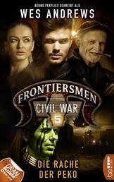 Frontiersmen: Civil War 5 - Die Rache der Peko