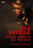 Inka Mareila: BROKEN AMERICA - DIE TRILOGIE ★★★