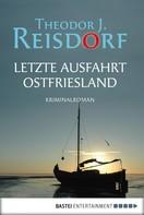 Theodor J. Reisdorf: Letzte Ausfahrt Ostfriesland ★★★