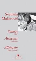 Svetlana Makarovič: Samost / Aloneness / Alleinsein