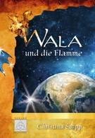 Christina Stupp: Wala und die Flamme