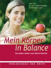 Mein Körper in Balance - Die sieben Stufen zum Gleich-Gewicht