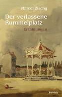 Marcel Zischg: Der verlassene Rummelplatz