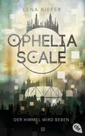 Lena Kiefer: Ophelia Scale - Der Himmel wird beben ★★★★★