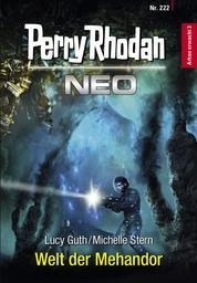 Perry Rhodan Neo 222: Welt der Mehandor - Staffel: Arkon erwacht