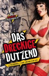 Das dreckige Dutzend - 12 Freundinnen, 1 Stadt und non-stop Sex!