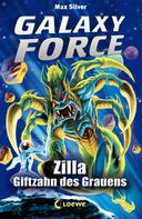 Max Silver: Galaxy Force 3 - Zilla, Giftzahn des Grauens ★★★★★