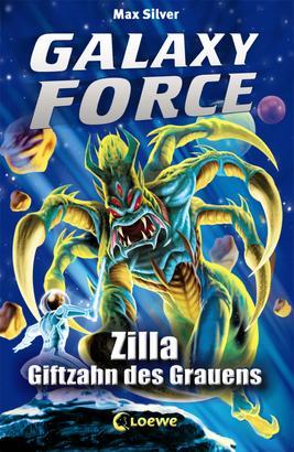 Galaxy Force 3 - Zilla, Giftzahn des Grauens