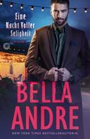Bella Andre: Eine Nacht Voller Seligkeit (Sexy Romance) ★★★
