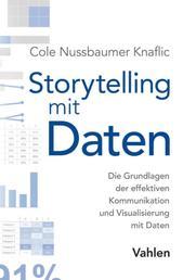 Storytelling mit Daten - Die Grundlagen der effektiven Kommunikation und Visualisierung mit Daten