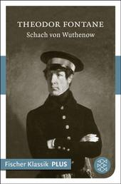 Schach von Wuthenow - Erzählung aus der Zeit des Regiments Gensdarmes