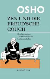 Zen und die Freudsche Couch - Zen-Geschichten, Zen-Meister und die Liebe zum Leben