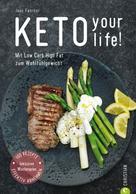 Jane Faerber: Kochbuch: Keto your life! Mit Low Carb High Fat gesund abnehmen. ★★★★