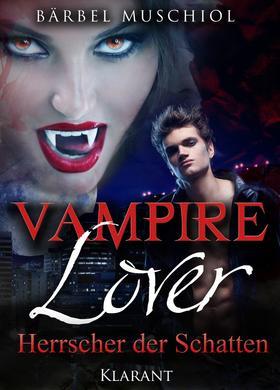 Vampire Lover - Herrscher der Schatten. Vampirroman