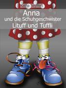 Katha Seyffert: Anna und die Schuhgeschwister Lituff und Tuffli