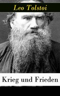Leo Tolstoi: Krieg und Frieden