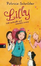 Lilly - Voll verknallt und ziemlich crazy - Band 3