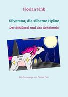 Florian Fink: Silverstar, die silberne Hyäne