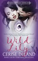 Cerise DeLand: Wild Lily