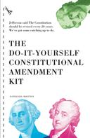 Nathaniel Whitten: The Do-It-Yourself Constitutional Amendment Kit