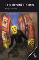 Enrique Planelles: Los desdichados