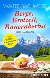 Berge, Brotzeit, Bauernherbst - Kriminalroman