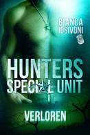Bianca Iosivoni: HUNTERS - Special Unit: VERLOREN ★★★★★