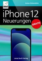Anton Ochsenkühn: iPhone 12 Neuerungen