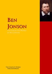 The Collected Works of Ben Jonson - The Complete Works PergamonMedia