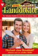 Tessa Hofreiter: Der neue Landdoktor 36 – Arztroman ★★★★★