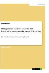 Management Control Systems zur Implementierung von Behavioral Branding - Theoretische Ansätze und Umsetzungsbeispiele