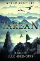 Bernd Perplies: Tarean 1 - Sohn des Fluchbringers ★★★★