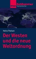 Heinz Theisen: Der Westen und die neue Weltordnung ★★★