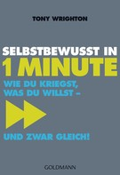 Tony Wrighton: Selbstbewusst in 1 Minute ★★★