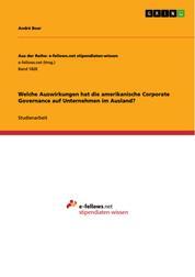 Welche Auswirkungen hat die amerikanische Corporate Governance auf Unternehmen im Ausland?