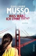 Guillaume Musso: Was wäre ich ohne dich? ★★★★